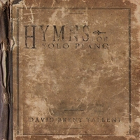 David Brent Tallent | Hymns for Solo Piano
