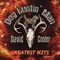 David Cooler | Dog Huntin' Man: Greatest Hits