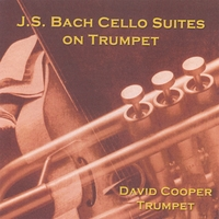 David Cooper | J.S. Bach Cello Suites on Trumpet