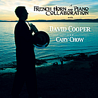 David Cooper & Cary Chow | A French Horn and Piano Collaboration With David Cooper and Cary Chow