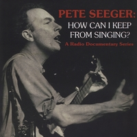 David Dunaway | Pete Seeger: How Can I Keep From Singing?