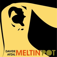Davide Afzal | Meltin' Pot