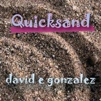 David E. Gonzalez | Quicksand