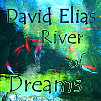 David Elias | River of Dreams