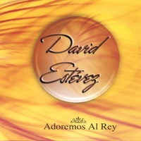 David Estevez | Adoroemos Al Rey