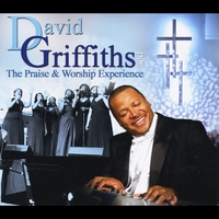 David Griffiths and the Praise & Worship Experience | David Griffiths and the Praise & Worship Experience