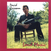 David Grissom | Loud Music