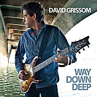 David Grissom | Way Down Deep