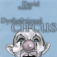 David Hatfield | Dysfunctional Circus