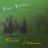 David Hoffman | The Tree and Other Stories