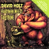 David Holt | Hairyman Meets Tailybone