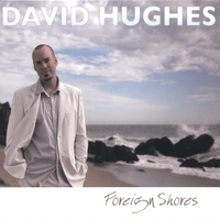 David Hughes | Foreign Shores