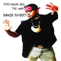 David Hughes | 2012: Going All the Way