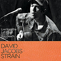 David Jacobs-Strain & Bob Beach | Live From The Left Coast