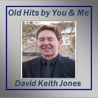 David Keith Jones | Old Hits By You and Me