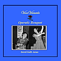 David Keith Jones | Operatic Bouquet