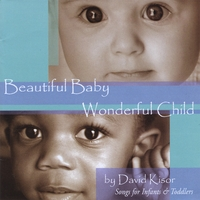 David Kisor | Beautiful Baby, Wonderful Child