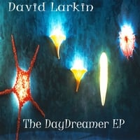 David Larkin | The DayDreamer EP