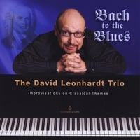 David Leonhardt | Bach To The Blues Improvisations on classical themes