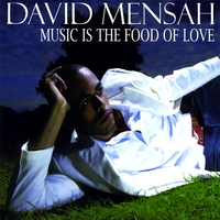 David Mensah | Music Is the Food of Love