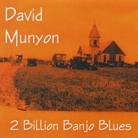 David Munyon | 2 Billion Banjo Blues