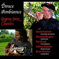 David Naiditch | Douce Ambiance: Gypsy Jazz Classics (feat. David Naiditch, Gonzalo Bergara, & Pat Cloud)