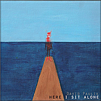 David Paulik | Here I Sit Alone