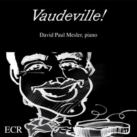 David Paul Mesler | Vaudeville!