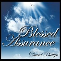 David Phillips | Blessed Assurance