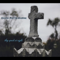 David Potts-Dupre | They Speak At Night