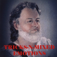 David Prentice Pearsall | Tricks-N-Mixed Emotions