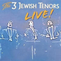 The 3 Jewish Tenors - Live!
