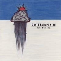 David Robert King | Take Me Home