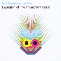 David Rothenberg & Lewis Porter | Expulsion of the Triumphant Beast