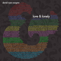 David Ryan Norgren | Love & Lonely