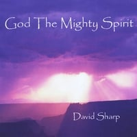 David Sharp | God The Mighty Spirit
