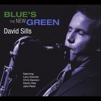 David Sills | Blue's the New Green (feat. Larry Koonse, Chris Dawson, Darek Oles & Jake Reed)
