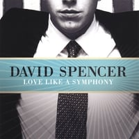 David Spencer | Love Like A Symphony