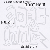 David Stutz | Iolet :: Music from the World of Anathem
