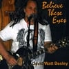 david watt besley: believe these eyes