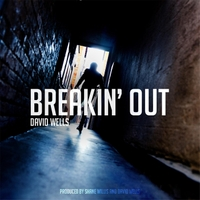 David Wells | Breakin' Out