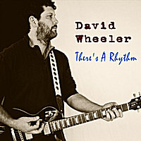 David Wheeler | There's a Rhythm