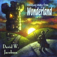 David W. Jacobsen | Walking Away From Wonderland