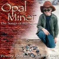 Penny Davies & Roger Ilott | Opal Miner - The Songs Of Bill Scott