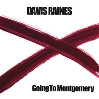 Davis Raines | Going To Montgomery