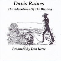 Davis Raines | The Adventures of the Big Boy