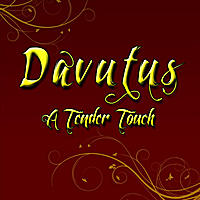 Davutus | A Tender Touch