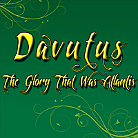 Davutus | The Glory That Was Atlantis