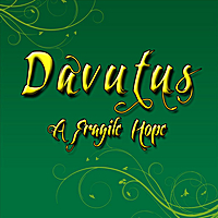 Davutus | A Fragile Hope