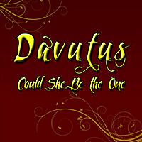 Davutus | Could She Be the One